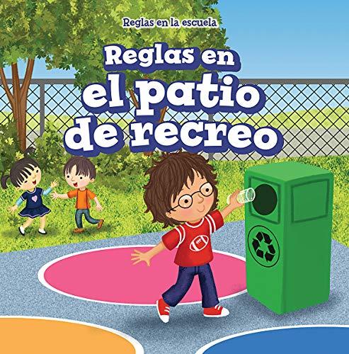 Reglas en el patio de recreo (Rules in the Playground) (Reglas en la escuela (Rules at School)) (Spanish Edition) (Patio The Chicago)