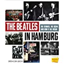The Beatles in Hamburg: The Stories, the Scene and How It All Began