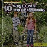 10 Ways I Can Help My Community, Sara Antill, 1448862027