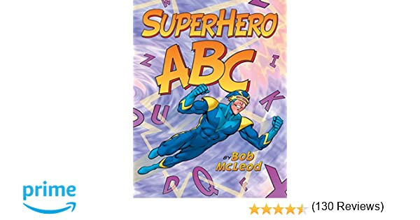 Amazon.com: SuperHero ABC (0201560745169): Bob McLeod: Books
