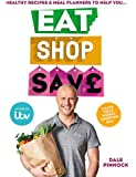 Eat Shop Save: Recipes & mealplanners to help you EAT healthier, SHOP smarter and SAVE serious money at the same time