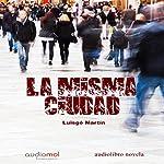 La misma ciudad [The Same City] | Luisgé Martín