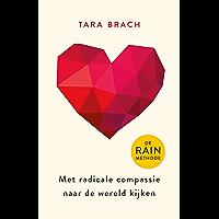 Met radicale compassie naar de wereld kijken: De RAIN-methode