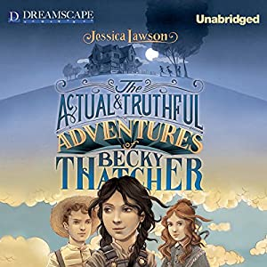 The Actual & Truthful Adventures of Becky Thatcher Audiobook