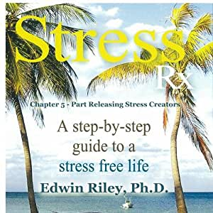 Chapter 5 of Stress Rx - Releasing Stress Creators