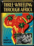 img - for Three-Wheeling Through Africa book / textbook / text book