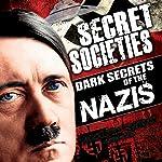 Secret Societies: Dark Secrets of the Nazis | OH Krill