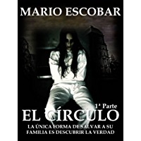 El Círculo (Single 1º): La novela más inquietante que ha atrapado a decenas de miles de lectores (Spanish Edition)