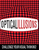 img - for Optical Illusions: Challenge Your Visual Thinking! book / textbook / text book
