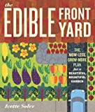 landscape ideas for front of house The Edible Front Yard: The Mow-Less, Grow-More Plan for a Beautiful, Bountiful Garden