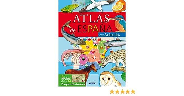Atlas De España Con Animales (Atlas Infantiles): Amazon.es: Susaeta, Equipo: Libros