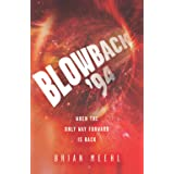 Blowback '94: When the Only Way Forward Is Back