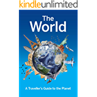 The World. A Traveller's Guide to the Planet