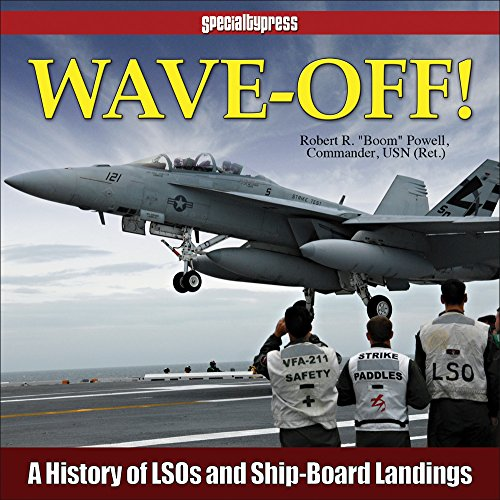 Wave-Off!: A History of LSOs and Ship-Board Landings