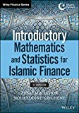 Introductory Mathematics and Statistics for Islamic Finance, Abbas Mirakhor and Noureddine Krichene, 111877969X