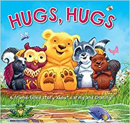 Hugs, Hugs: A Friend-Filled Story about Caring and Sharing!