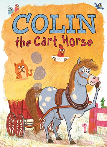 Colin the Cart Horse: Fables from the Stables Book 3