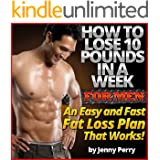 Rapid Weight Loss System: How To Lose 10 Pounds in a Week for Men