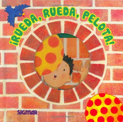 RUEDA RUEDA PELOTA (Saltarines/ Little Jumpers) (Spanish Edition)