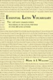 Essential Latin Vocabulary: The 1,425 Most Common Words Occurring in the Actual Writings of over 200 Latin Authors