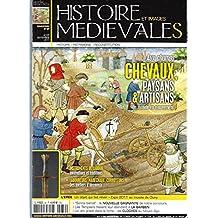 Histoire et Images Médiévales / N°39: Aux champs -Chevaux -Paysans et Artisans