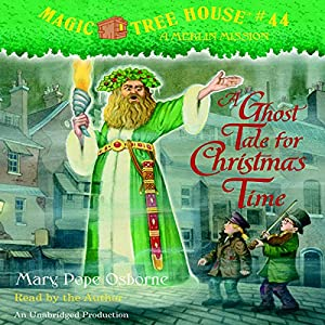 Magic Tree House, Book 44: A Ghost Tale for Christmas Time Audiobook
