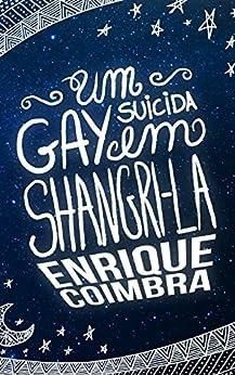 Um Gay Suicida em Shangri-la por [Coimbra, Enrique]