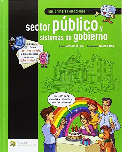 Mis primeras elecciones: sector público y sistemas de gobierno (Educación Financiera Básica) por Mª Jesús Soto Barragán