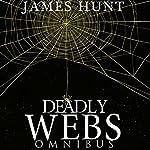 Deadly Webs Omnibus   James Hunt