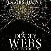 Deadly Webs Omnibus | James Hunt