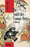 Die Teufel des Tsurugi-Bergs: Erzählungen (Japan-Edition)