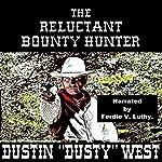 The Reluctant Bounty Hunter | Dustin