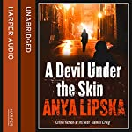 A Devil Under the Skin | Anya Lipska