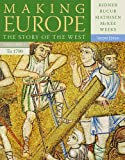 Making Europe: Vol 1 To 1790, Kidner, Frank L. and Bucur, Maria, 1111841330