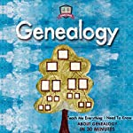 Genealogy: Teach Me Everything I Need To Know About Genealogy In 30 Minutes |  30 Minute Reads