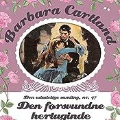 Den forsvundne hertuginde (Barbara Cartland - Den udødelige samling 47) | Barbara Cartland