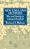New England Outpost: War and Society in Colonial Deerfield