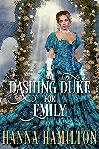 A Dashing Duke For Emily by Hanna Hamilton ebook deal