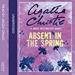 Absent in the Spring: A Mary Westmacott Novel | Agatha Christie