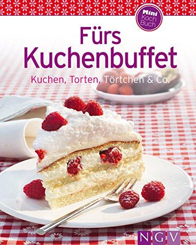 Fürs Kuchenbuffet: Unsere 100 besten Rezepte in einem Backbuch (German Edition)]()