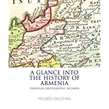 A Glance into the History of Armenia: Through Cartographic Records