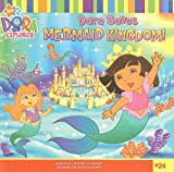 Dora Saves Mermaid Kingdom, , 075698842X