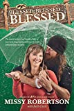 img - for Blessed, Blessed . . . Blessed: The Untold Story of Our Family's Fight to Love Hard, Stay Strong, and Keep the Faith When Life Can't Be Fixed book / textbook / text book