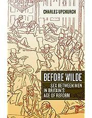 Before Wilde: Sex between Men in Britain's Age of Reform