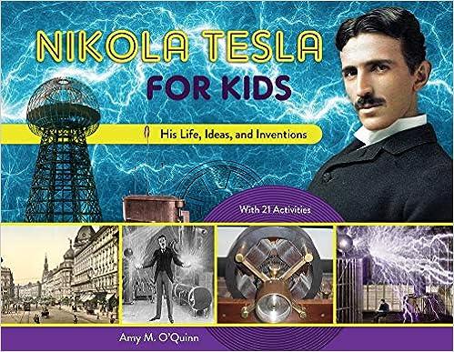 Descargar Libro En Nikola Tesla For Kids: His Life, Ideas, And Inventions, With 21 Activities El Kindle Lee PDF
