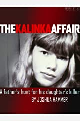 The Kalinka Affair: A Father's Hunt for His Daughter's Killer (Kindle Single) Kindle Edition