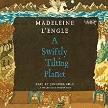 A Swiftly Tilting Planet Audiobook by Madeleine L'Engle Narrated by Jennifer Ehle