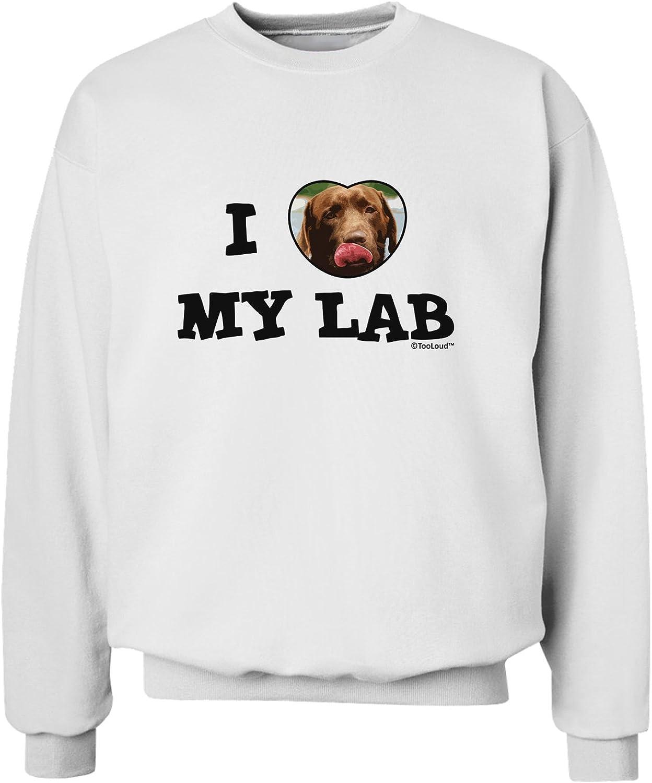 TooLoud I Heart My Lab Sweatshirt