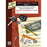 Theory for Busy Teens, Bk 1: 8 Units with Short Written Exercises to Maximize Limited Study Time
