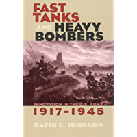 Fast Tanks and Heavy Bombers: Innovation in the U.S. Army, 1917–1945 (Cornell Studies in Security Affairs)